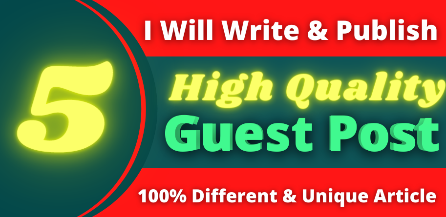 Write and publish high Quality 5 Guest post on high DA Websites