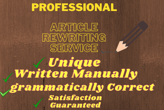 I will rewrite your article into plagiarism free unique content