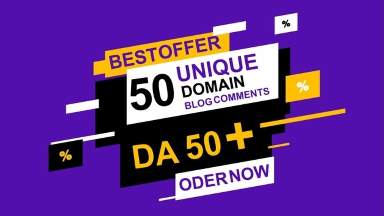 I will do 50 unique domain blog comment with da 50 plus