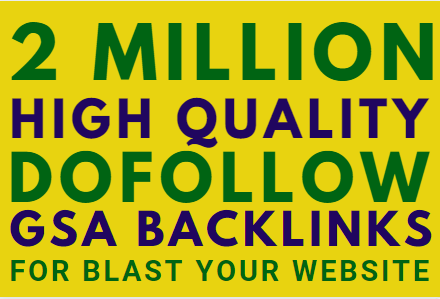 2M SEO powerful gsa backlinks to blast your website