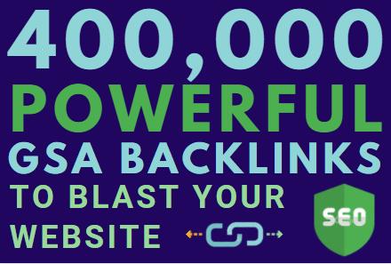 400k SEO powerful gsa backlinks to blast your website