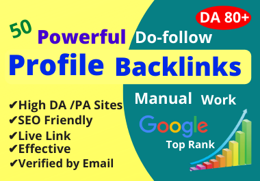 I will Manually Create 50 High Authority DA 80+ Do-follow Profile Backlinks