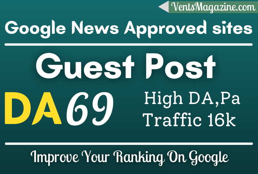 I Will Guest Post On My ventsmazine Da 69 Pa 53 google news approved site.