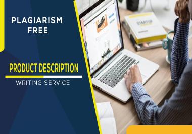 Plagiarism free SEO friendly Product Description writing