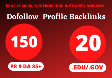 I will create 150 Pr9 + 20 Edu/Gov HQ Profile Backlinks Boost Your Website Google Ranking