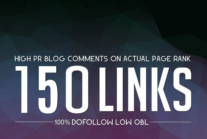 Provide 150 high quality blog comment backlinks THANKS FOR SELECTING OUR SERVICE BUY 2 GET 1 GIG