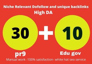 I will create manually 30 pr9+10 edu & gov seo backlinks service