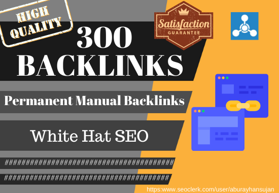 Build 300 high authority best permanent manual backlinks