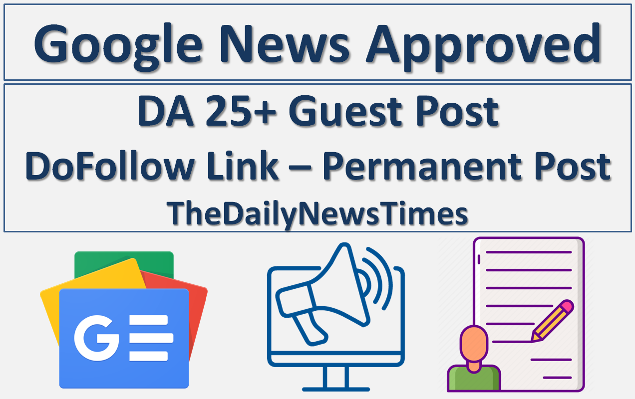 Writing and Guest Posting on Google News Approved Website 1 DF SEO Link