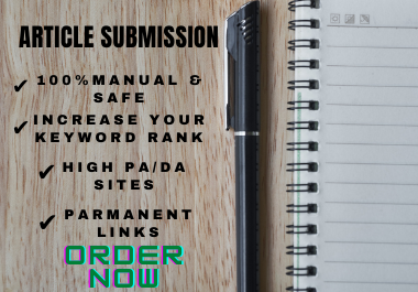 I will do manually 100 Article submission SEO Backlinks on High PR Sites
