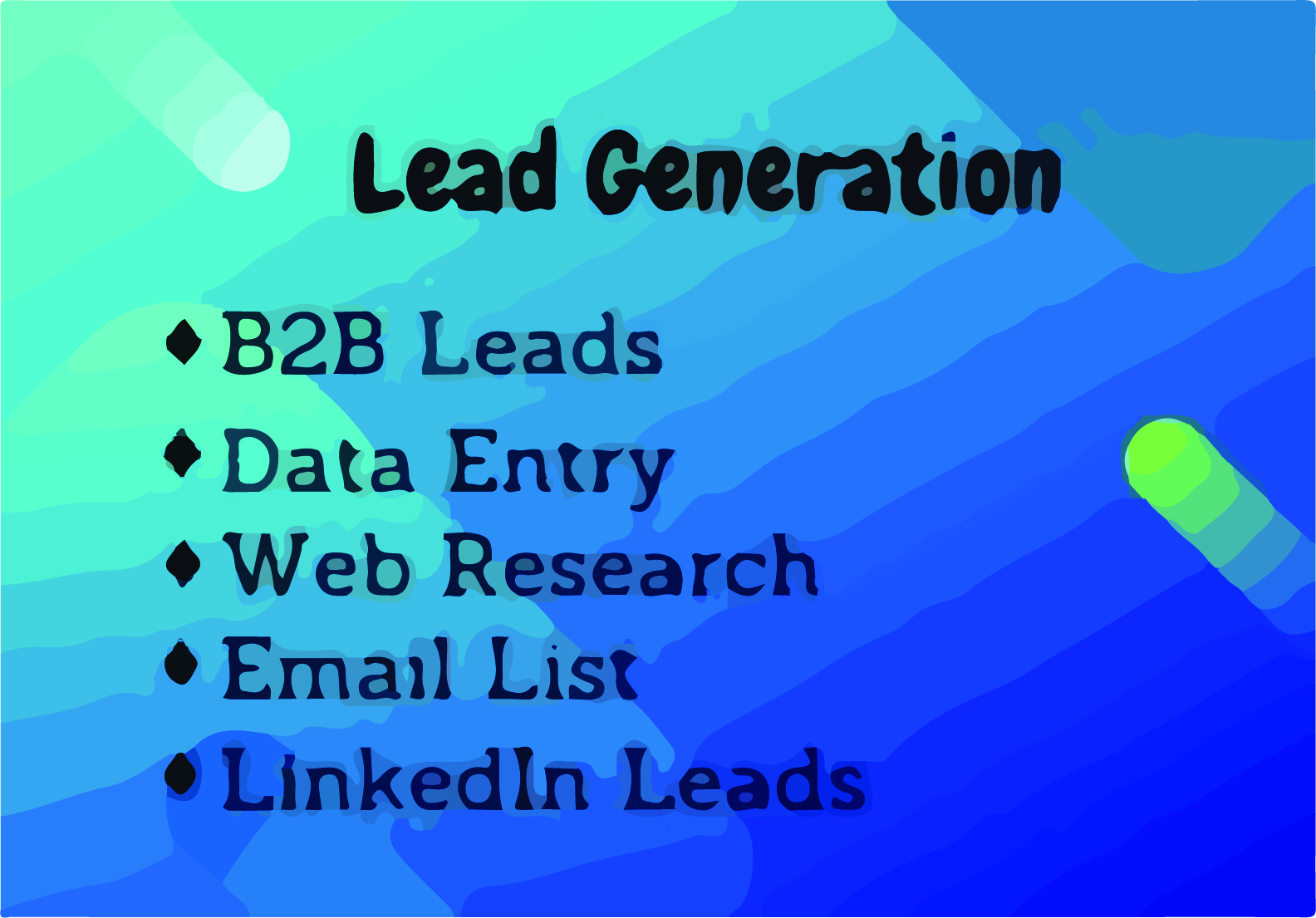 I will do lead generation,  150 LinkedIn leads,  and targeted email list,  data entry for your business