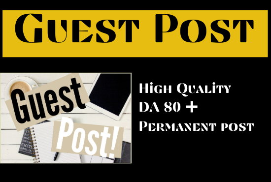 5 Guest post on HQ DA 80+ permanent Link building boost your niche quickly