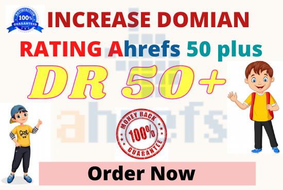 I will increase ahref DR domain rating 50 plus only 20 days