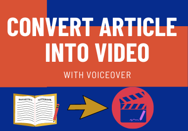 Convert Your Article to Video,  Blog to Video,  Text to Video,  Slideshow Video with Voiceover