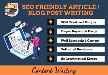 I Will Do Professional SEO Friendly Article / Blog Post / Web Content Writing