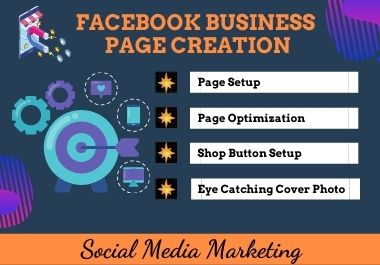 I Will Create,  Setup & Optimize Your Facebook Business Page