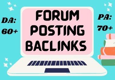 I will create 100 high da 60+ plus high quality and high authority forum posting backlinks