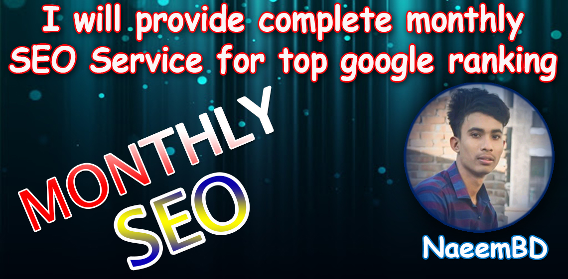 I will provide best monthly SEO service for higher ranking