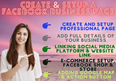 Create,  setup and optimize a impressive facebook business page