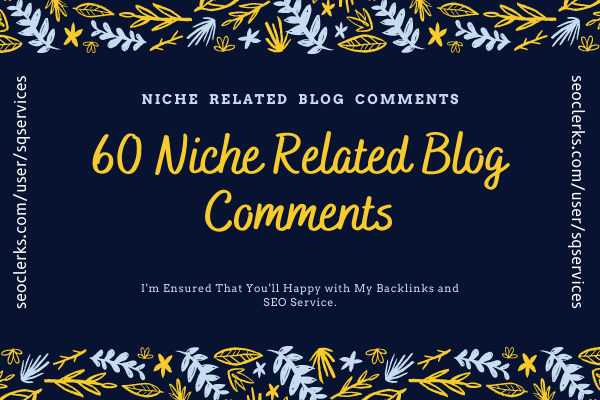 I will Promote Your Website with 60 Niche Related Blog Comments Backlinks