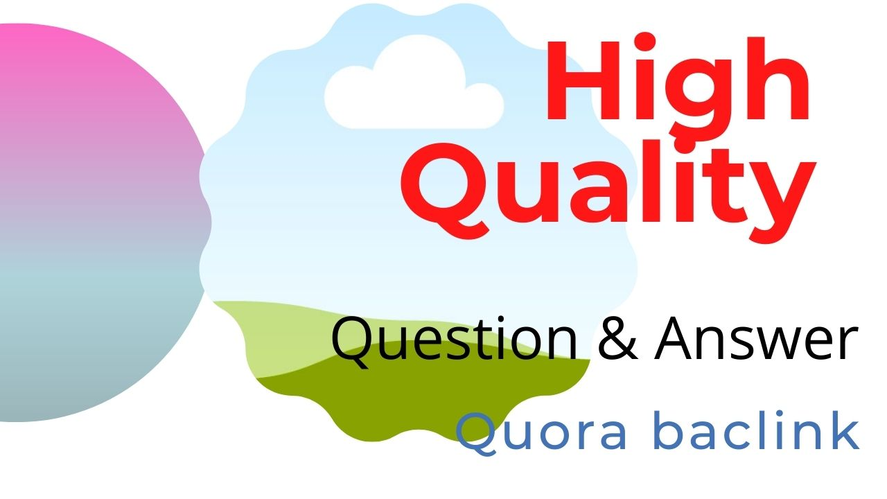 I will give high position 20 Quora baclinks