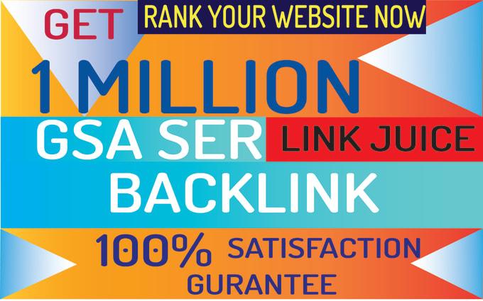 I will do 1million gsa ser link juice backlink for your website
