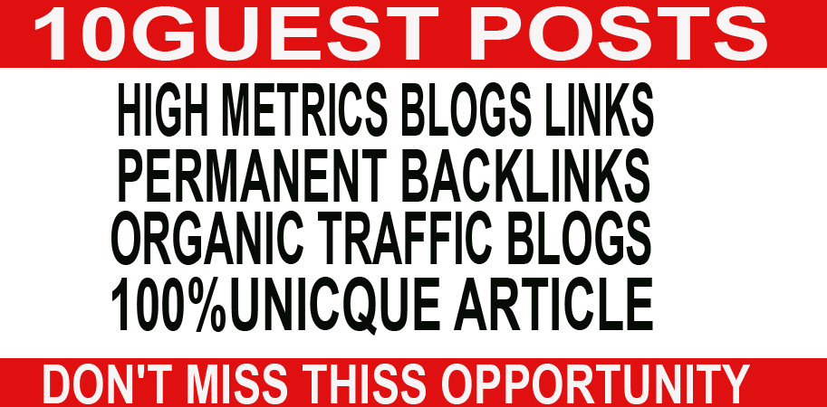 I will do write and publish 10 guest posts on high quality backlinks website