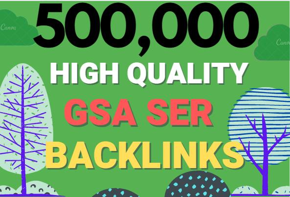 Build 500K multi tier high quality GSA SER SEO Verified Backlinks Ranking on your Website