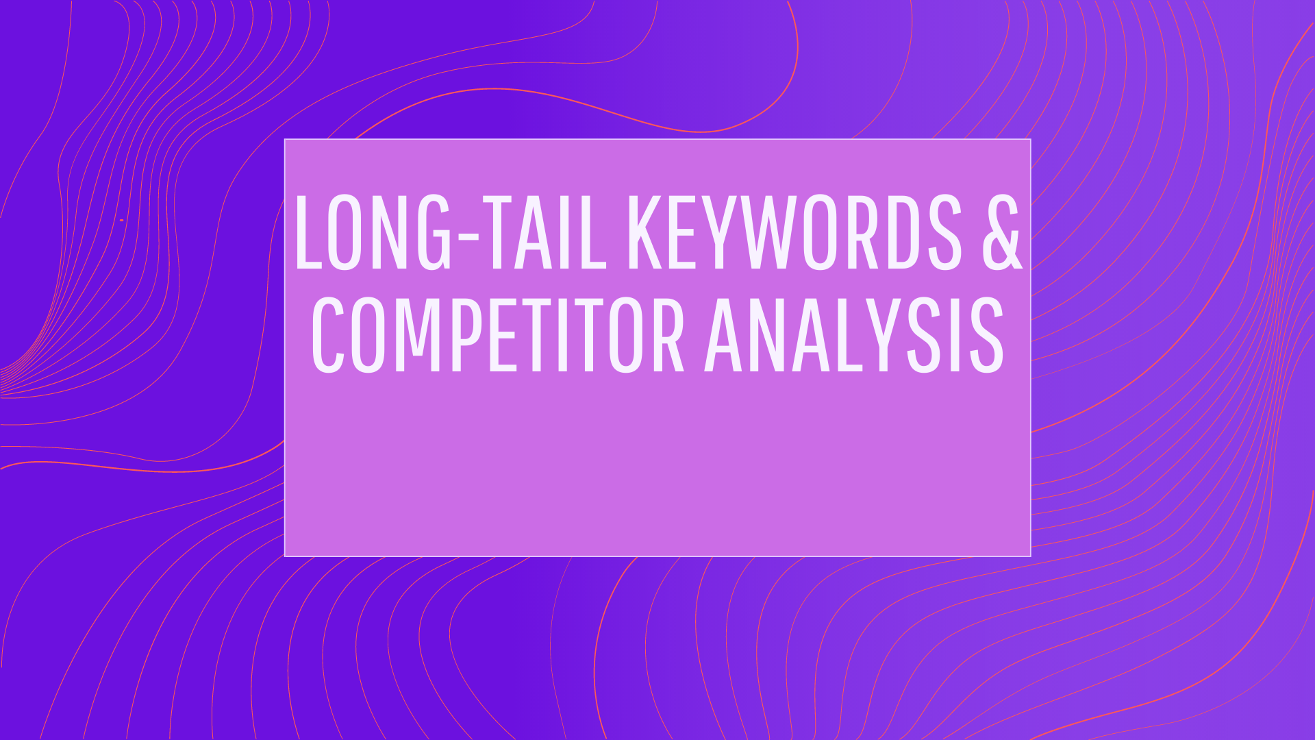 I will do Long-tail keyword research and Competitor Analysis