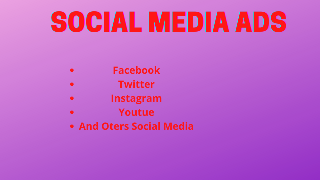 I will do social media ads campaign, advertising