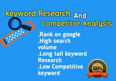 I will do an excellent keyword research and competitor analysis