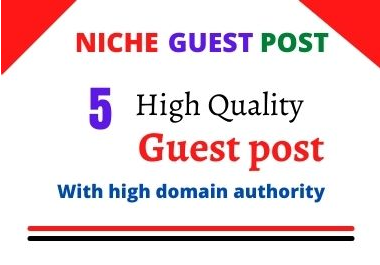 Write and publish 5 do-follow guest post seo backlink on high DA website