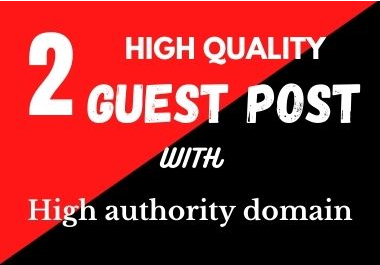 Write and publish 2 do-follow guest post seo backlink on high DA website
