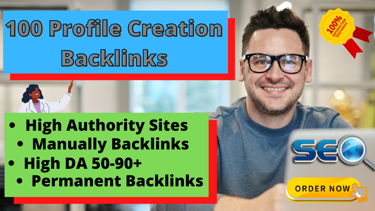 I Will Manually Create 100 HQ Profile Creation BackLinks for Your Website
