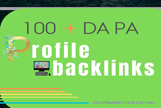 I will create a high authority DA PA 100 Profile backlinks for your website