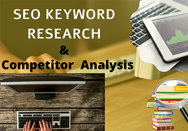 I will do seo keyword research and competitor analysis for your site.