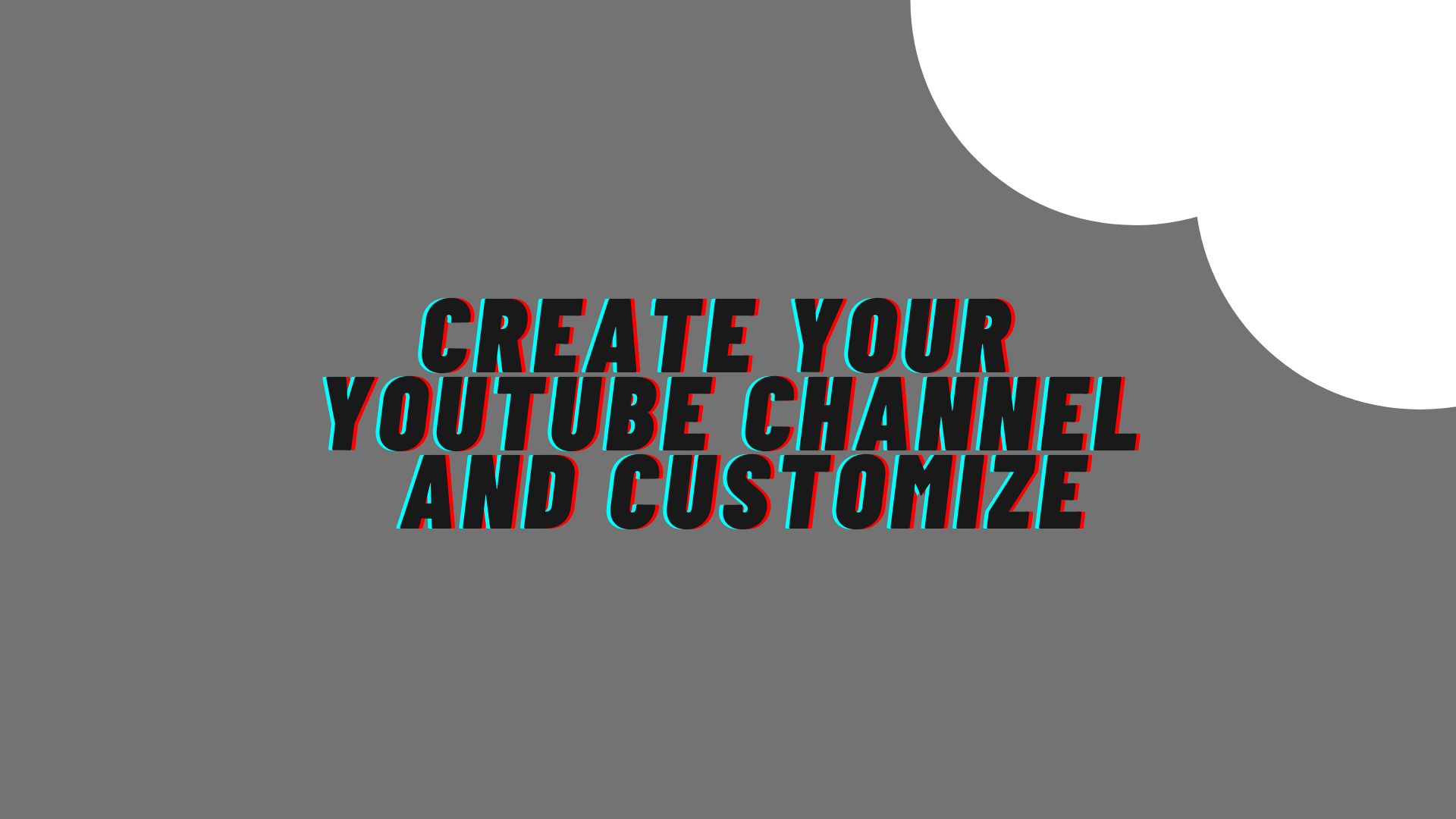 Channel Creation and Customization