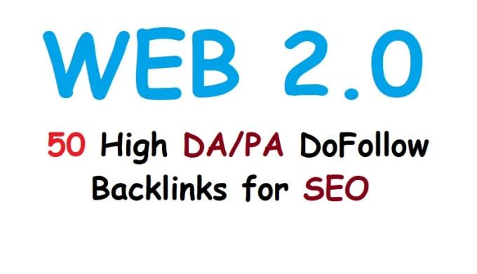 I will Create High DA PA Do-Follow Manual 50 Permanent Web 2.0 Backlinks