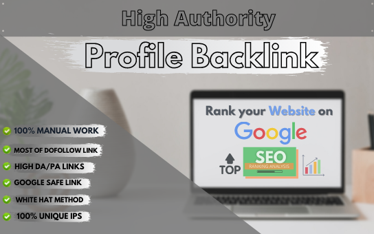 I will do 99+ High Quality Dofollow Profile backlinks in Fast Google Ranking