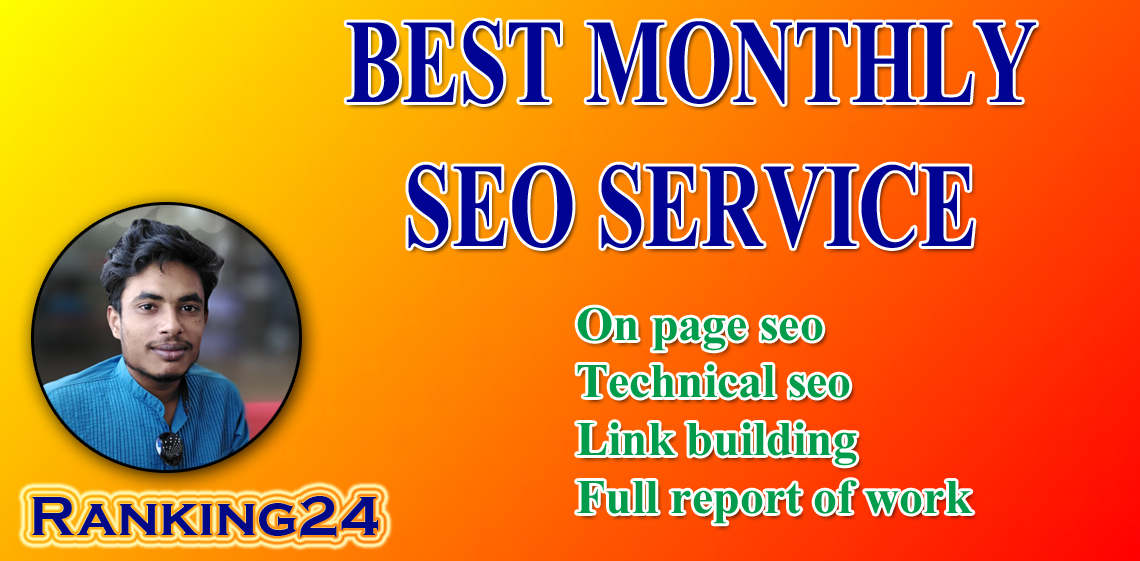 I will do best monthly SEO service with high quality backlinks for google top ranking