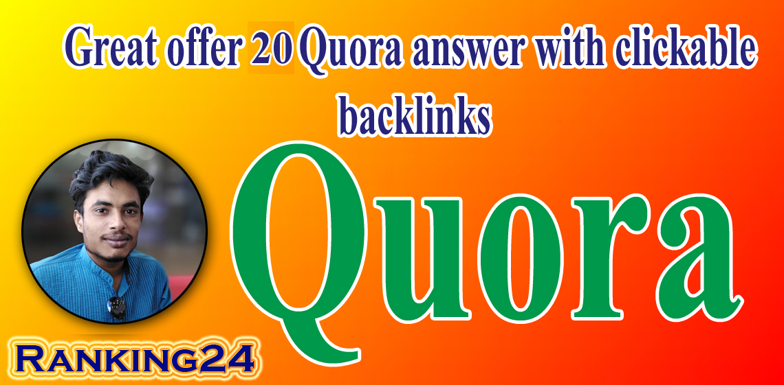 I will do Website/Businesses Related 20 Quora Answer With Clickable Backlinks
