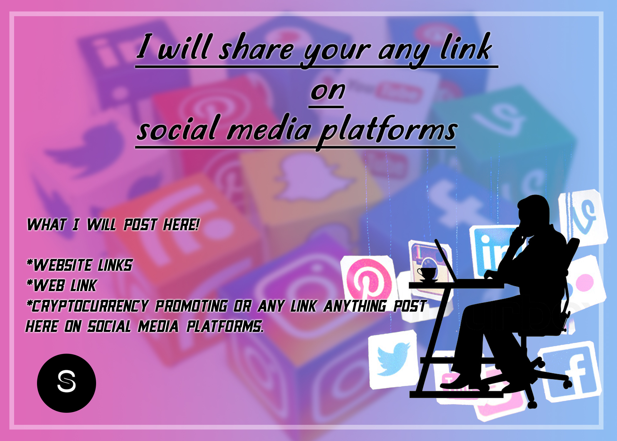 I will share your any link on social media platforms