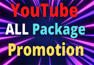High Quality YouTube all Package Promotion Super Fast