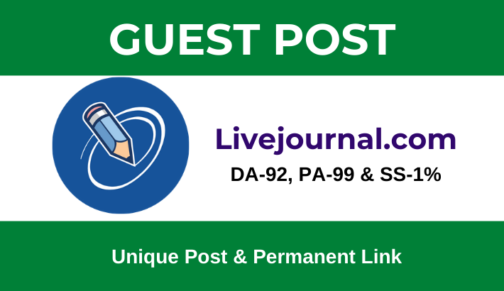 Write and Publish High Domain Authority Guest Post on LiveJournal. com -DA 92