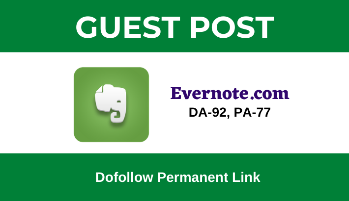 Write and publish Dofollow Guest Post on Evernote. com -DA 92
