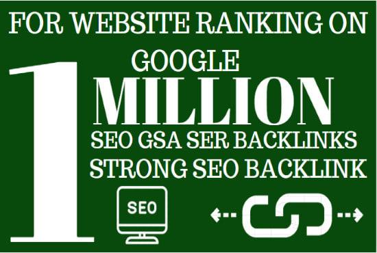 I'll build 1 million GSA SER backlinks for your website for google ranking