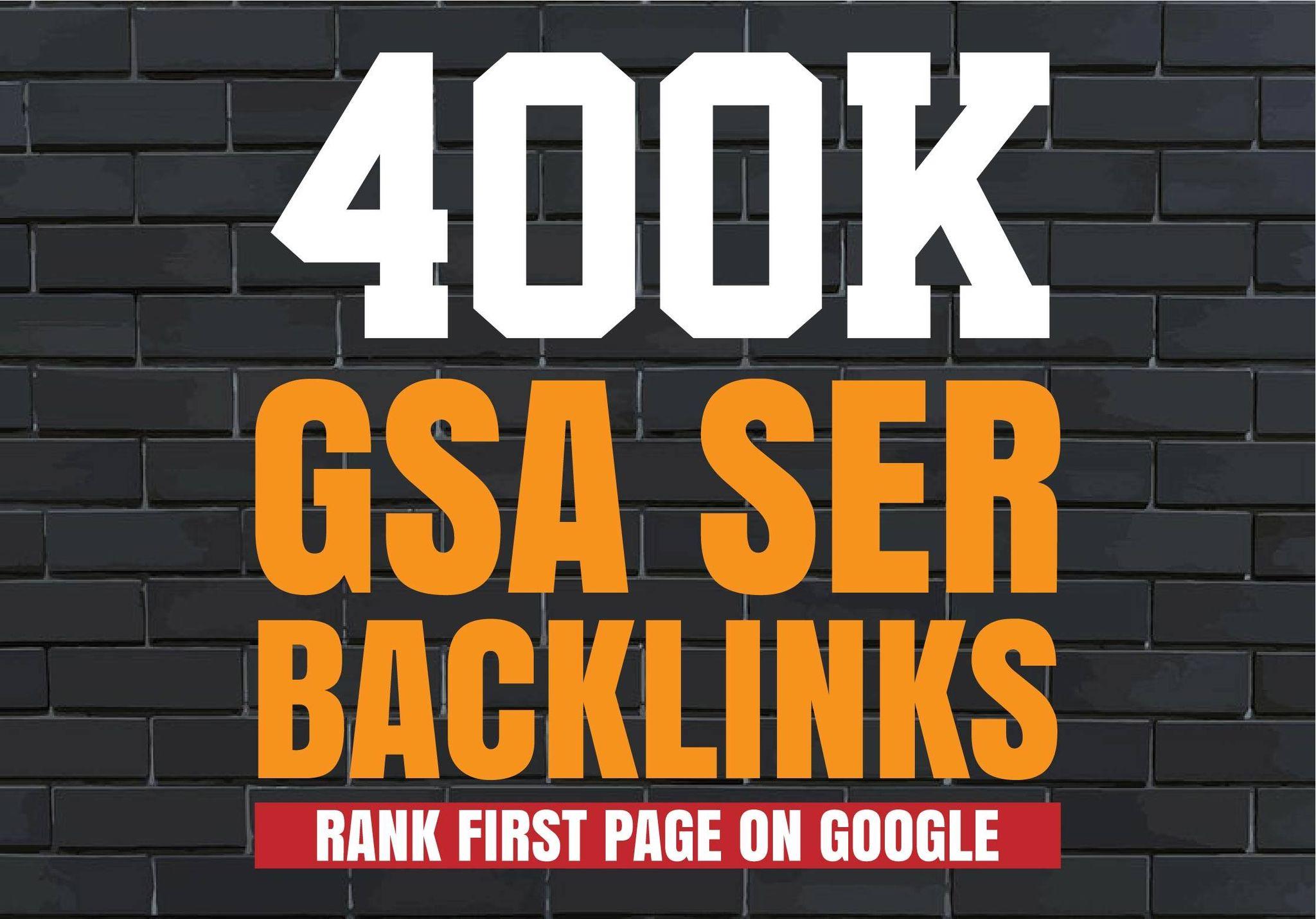 I'll create 400K GSA SER backlinks for your website for google ranking