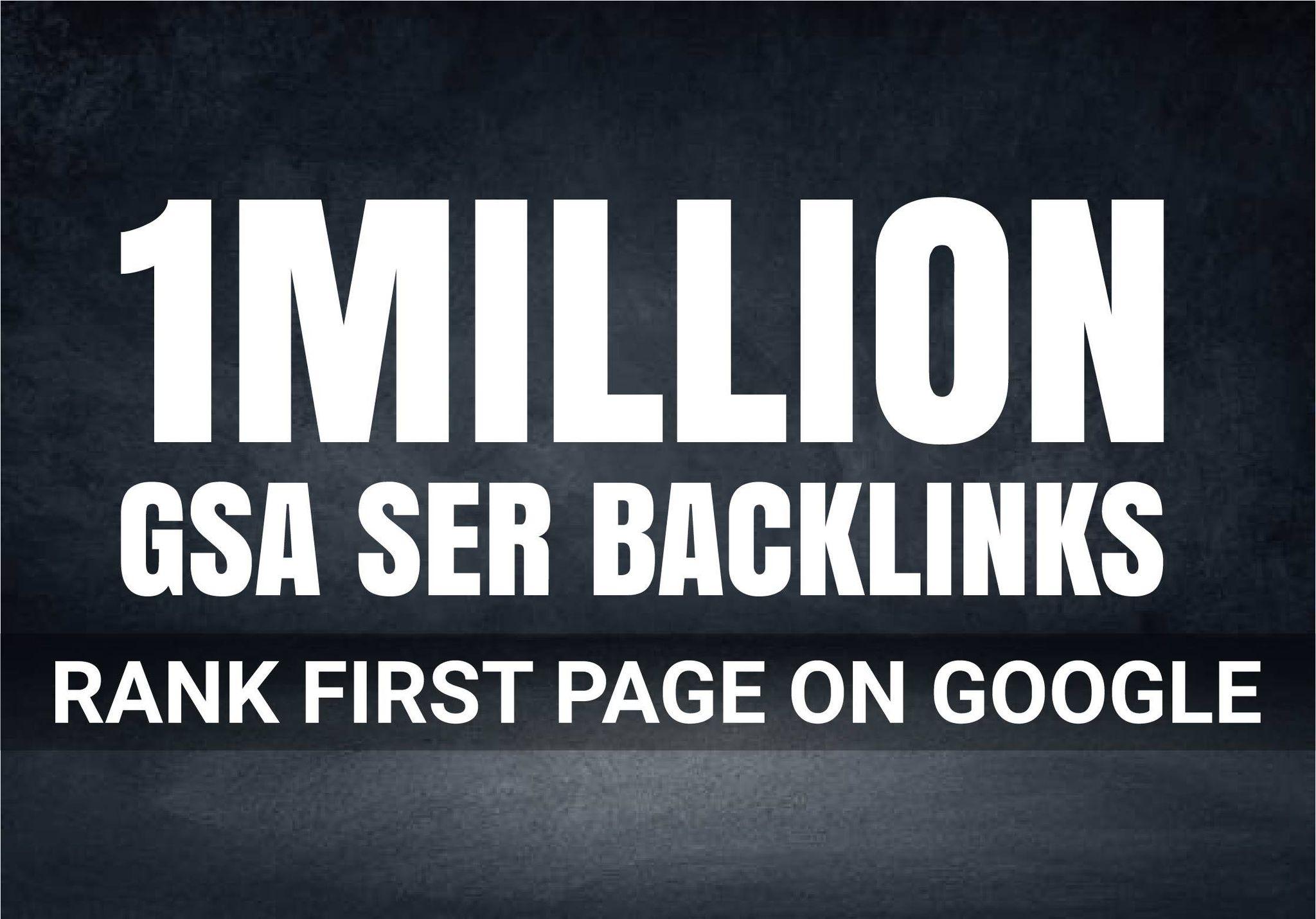 I will provide 1M GSA Ser Backlinks Verified Quality