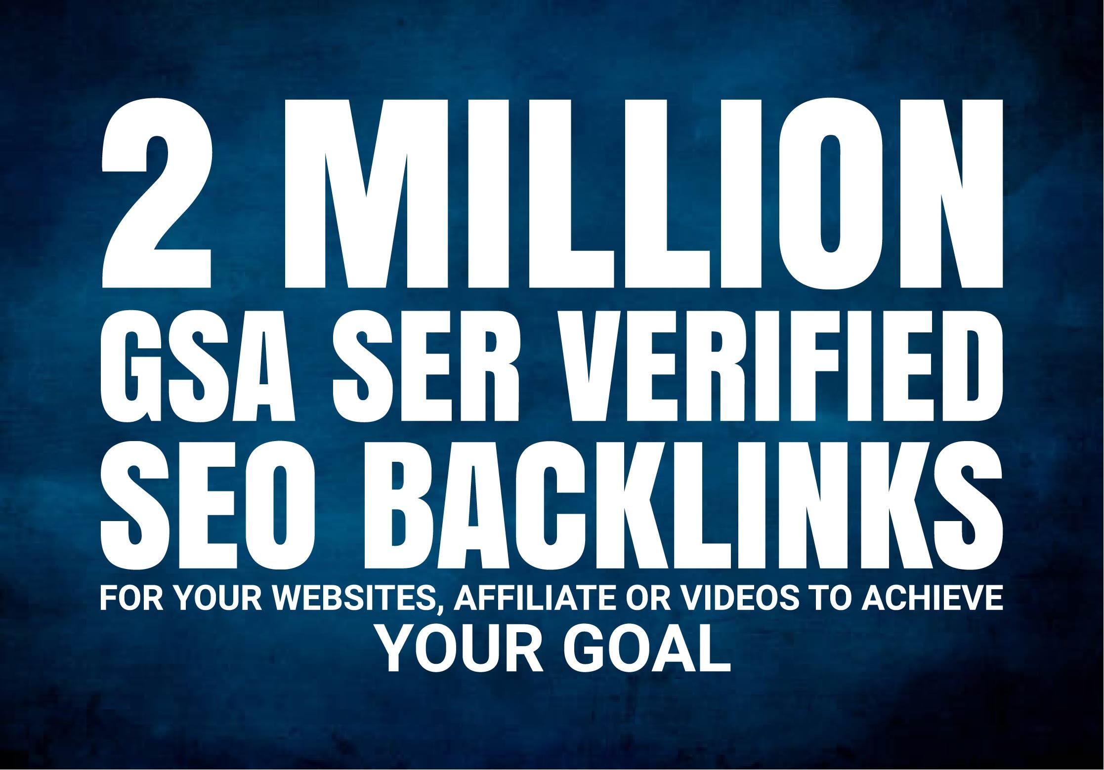 I will provide 2M Gsa Ser Verified Quality Backlinks