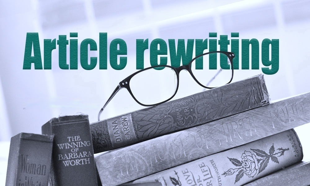 I will rewrite your article,  instantly giving it new life 200words
